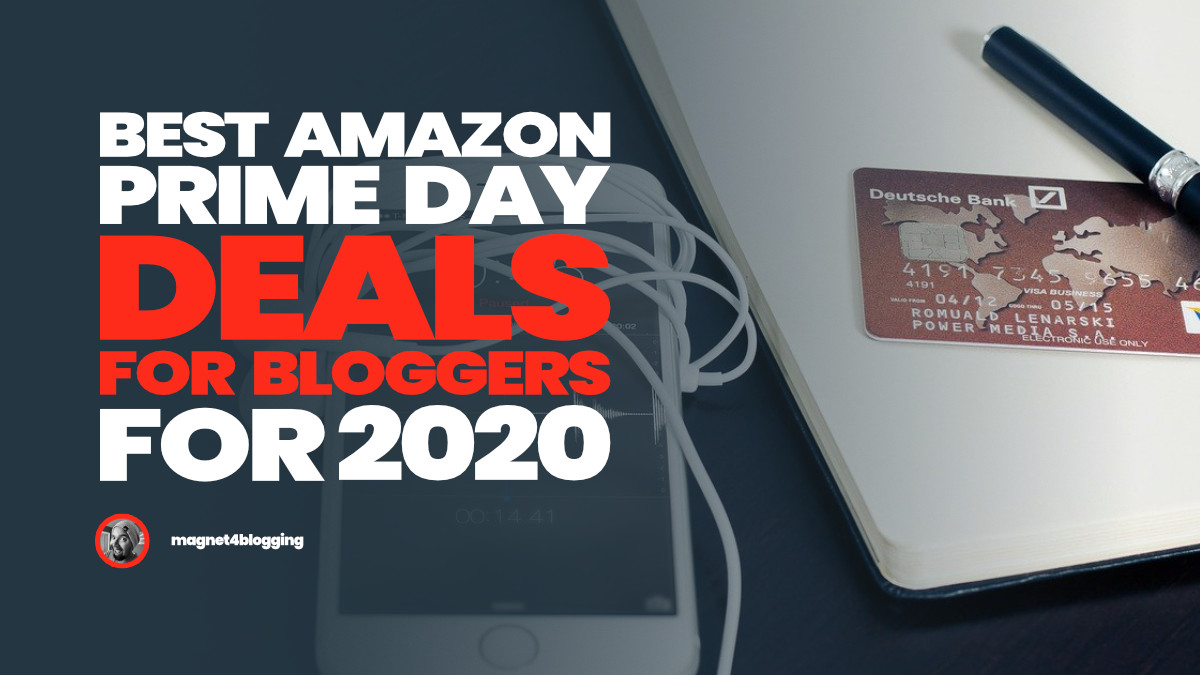 Best Amazon Prime Day Deals For Bloggers For 2020