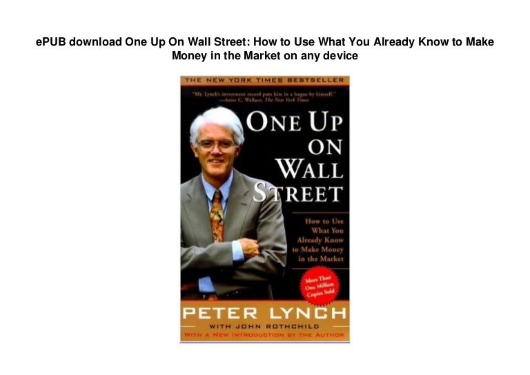 ePUB download One Up On Wall Street: How to Use What You Already Know to Make Money in the Market on any device