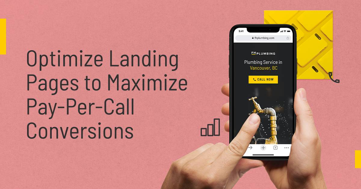 How to Optimize Landing Pages to Maximize Pay-Per-Call Conversions